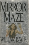 Mirror Maze | Bayer, William | Signed First Edition Book