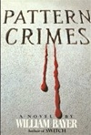 Pattern Crimes | Bayer, William | Signed First Edition Book