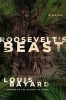 Roosevelt's Beast | Bayard, Louis | Signed First Edition Book