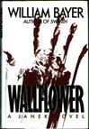 Wallflower | Bayer, William | Signed First Edition Book