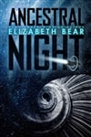 Ancestral Night by Elizabeth Bear | Signed First Edition Book