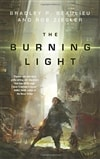 Burning Light, The | Beaulieu, Bradley P. & Ziegler, Rob | First Edition Trade Paper Book
