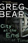 City at the End of Time | Bear, Greg | Signed First Edition Book