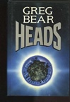Bear, Greg - Heads (Signed First Edition)