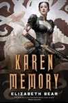 Karen Memory by Elizabeth Bear | Signed First Edition Book