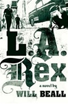 L.A. Rex | Beall, Will | First Edition Book
