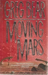 Moving Mars | Bear, Greg | Signed First Edition Book