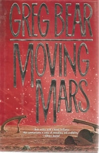 Bear, Greg - Moving Mars (Signed First Edition)