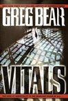 Bear, Greg - Vitals (Signed First Edition)