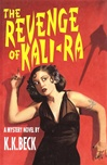 Beck, K.K. - Revenge of Kali-Ra, The (Signed First Edition)