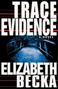 Trace Evidence | Becka, Elizabeth | Signed First Edition Book