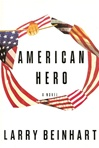 American Hero | Beinhart, Larry | Signed First Edition Book