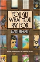 You Get What You Pay For | Beinhart, Larry | First Edition Book