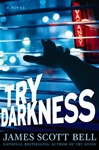 Bell, James Scott - Try Darkness (Signed First Edition)
