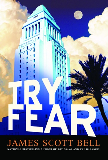 Try Fear by James Scott Bell