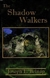 Shadow Walkers, The | Belnap, Joseph E. | First Edition Trade Paper Book