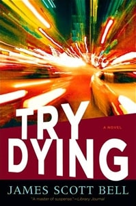 Bell, James Scott - Try Dying (Signed First Edition)