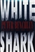 Benchley, Peter - White Shark (First Edition)