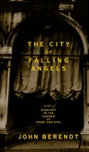 City of Falling Angels, The | Berendt, John | First Edition Book