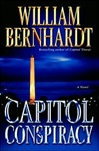 Capitol Conspiracy | Bernhardt, William | Signed First Edition Book