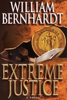 Extreme Justice | Bernhardt, William | Signed First Edition Book