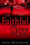 Berenson, Alex - Faithful Spy, The (Signed First Edition)