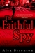 Faithful Spy, The | Berenson, Alex | Signed First Edition Book