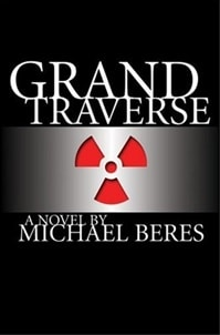 Grand Traverse | Beres, Michael | First Edition Book