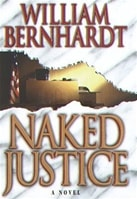 Naked Justice | Bernhardt, William | First Edition Book
