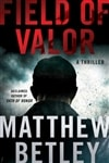 Field of Valor | Betley, Matthew | Signed First Edition Book