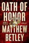 Betley, Matthew | Oath of Honor | Signed First Edition Book
