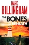 Bones Beneath, The | Billingham, Mark | Signed First Edition UK Book