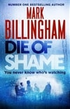Die of Shame | Billingham, Mark | Signed First Edition UK Book