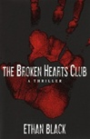 Broken Hearts Club, The | Black, Ethan (Reiss, Bob) | Signed First Edition Book