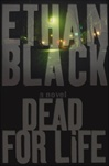 Dead for Life | Black, Ethan (Reiss, Bob) | Signed First Edition Book