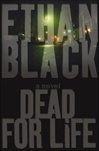 Dead for Life | Black, Ethan (Reiss, Bob) | First Edition Book