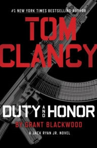 Tom Clancy's Duty and Honor by Grant Blackwood