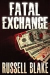 Fatal Exchange | Blake, Russell | Signed First Edition Trade Paper Book