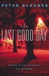 Last Good Day, The | Blauner, Peter | Signed First Edition Book