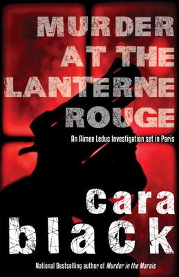 Murder at the Lanterne Rouge by Cara Black