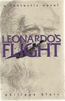 Leonardo's Flight | Blais, Philippe | Signed First Edition Book