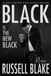 Blake, Russell - Black is the New Black (Signed Trade Paperback)