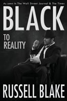 Black to Reality | Blake, Russell | Signed First Edition Trade Paper Book