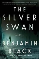Silver Swan, The | Banville, John (as Black, Benjamin) | First Edition Book
