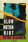 Slow Motion Riot | Blauner, Peter | Signed First Edition Book