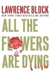 All the Flowers Are Dying | Block, Lawrence | Signed First Edition Book