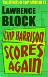 Block, Lawrence | Chip Harrison Scores Again | Signed First Edition Trade Paper Book