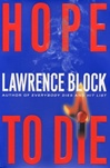 Block, Lawrence - Hope to Die (Signed First Edition)