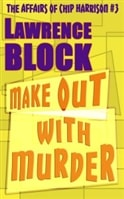 Make Out With Murder | Block, Lawrence | Signed First Edition Trade Paper Book