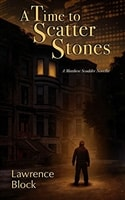 A Time to Scatter Stones by Lawrence Block